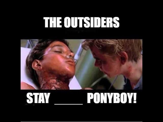 "Mandela Effect (The Outsiders 1983 ""STAY _____ PONYBOY"